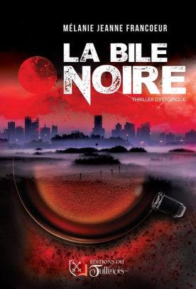 Marie-Jeanne Francoeur est l'auteure du roman La bile noire, en vente maintenant.
