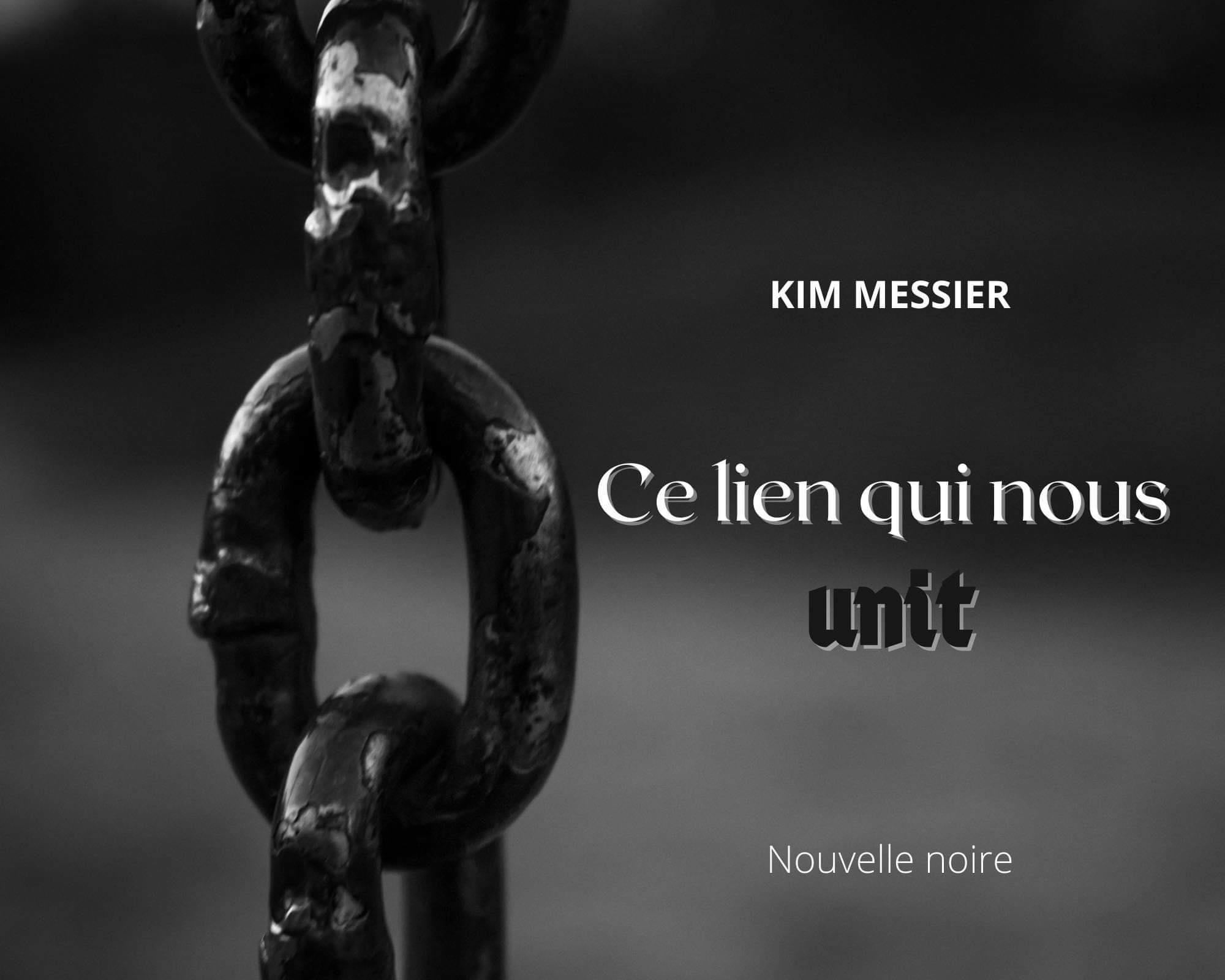 Ce lien qui nous unit, une nouvelle noire de Kim Messier